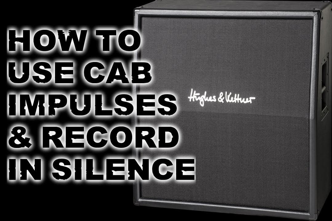 How To Use Cabinet Impulses and Record In Silence - YouTube