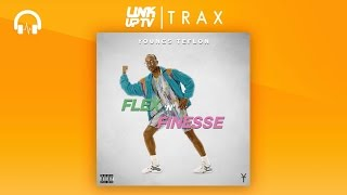 Youngs Teflon - Flex N Finesse | Link Up TV TRAX