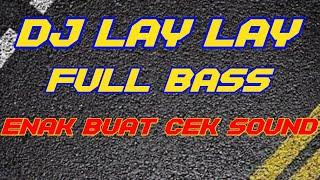 Dj Lay Lay - Enak Buat Cek Sound