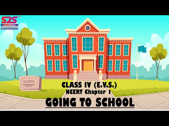 Class 4th Going to School Chapter 1 EVS