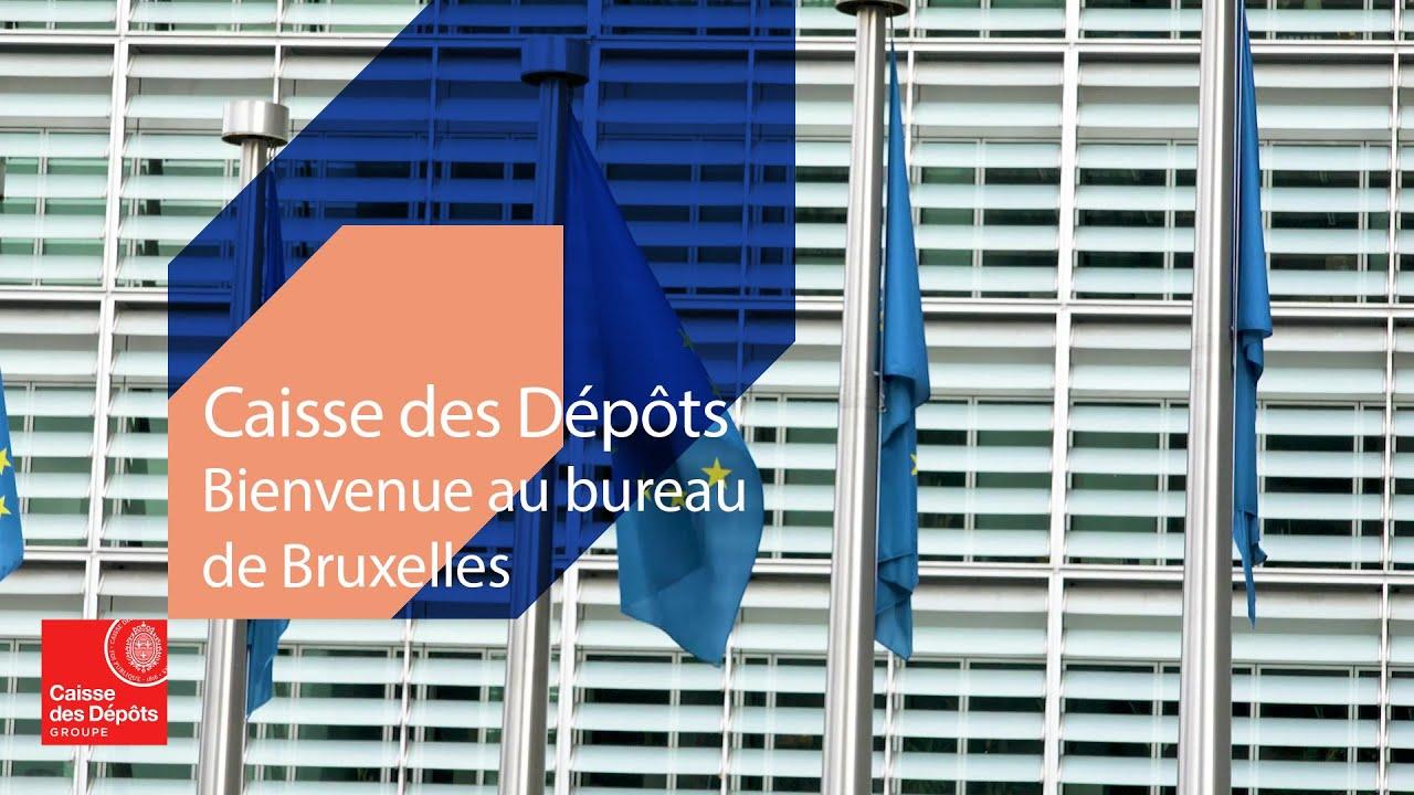 Caisse des Dépôts : pourquoi sommes-nous à Bruxelles ?