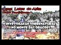 INVESTIGAÇÃO NO MONTE DAS ORAÇÕES - Ocorreu aparição de vulto sinistro na mata!!! - Vídeo 21