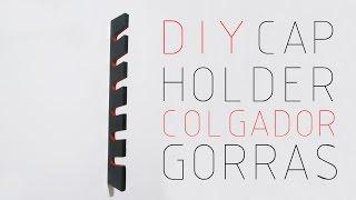 DIY CAP HOLDER / COLGADOR DE GORRAS