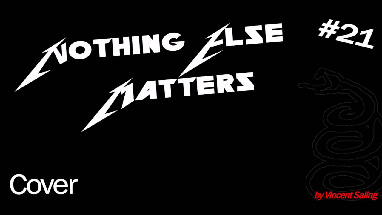 Metallica - Nothing Else Matters (Cover vincent Saling)