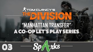 "The Division Co-op Gameplay Walkthrough Part 3 - ""MANHATTAN TRANSFER"" (XB1, PS4, PC)"