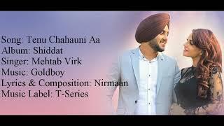 """""""Tenu Chahauni Aa"""" Full Song With Lyrics ▪ Mehtab Virk ▪ GoldBoy ▪ Nirmaan ▪ Shiddat"""