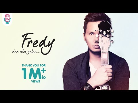 Fredy - Dan Aku Galau (Official Lyric Video)