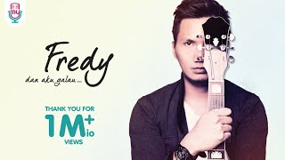Video Fredy - Dan Aku Galau (Official Lyric Video) download MP3, 3GP, MP4, WEBM, AVI, FLV Juli 2018