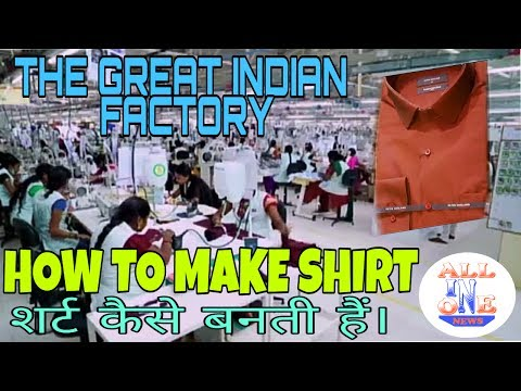 How to make shirt in India | The Great Indian Factory| Hindi|