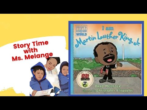 I Am Martin Luther King Jr by Brad Meltzer| Books Read Aloud| StoryTimeWithMsMelange