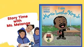I Am Martin Luther King Jr by Brad Meltzer| Books Read Aloud| StoryTimeWithMsMelange