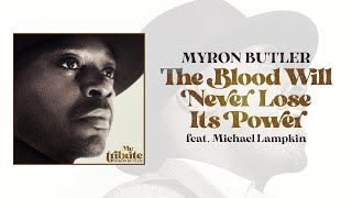 Play The Blood Will Never Lose Its Power (feat. Michael Lampkin)