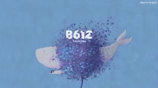 [Vietsub] B612 - Lôi Vũ Tâm (雷雨心)