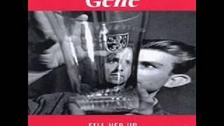 Gene - Fill Her Up