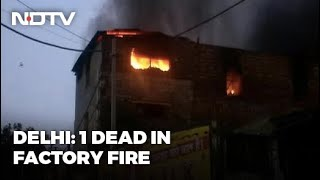 1 Killed As Fire Breaks Out At Delhi Factory, 28 Fire Engines Rushed
