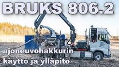 Bruks 806.2 ajoneuvohakkurin käyttökokemuksia - Haketuspalvelu J.Mickos Oy
