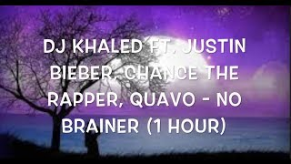 Baixar DJ Khaled - No Brainer (1 Hour Video) ft. Justin Bieber, Chance the Rapper, Quavo