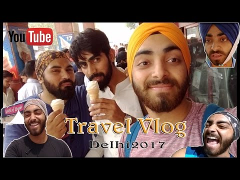 TRAVEL VLOG | Delhi  2017 Vlogs | 3 Days In Delhi | JashanVlogz | vlogs comedy vlogs | AP
