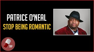 Patrice O'Neal Dating Advice: Stop Being Romantic