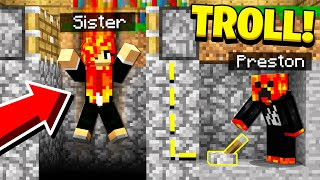 """TROLLING MY SISTER IN MINECRAFT! (GONE WRONG!) with PrestonPlayz 👊 😄 SUBSCRIBE for more videos! 🡆 http://bitly.com/PrestonPlayz   ❤️FRIENDS! 🡆 Keeley - http://bit.ly/2FO3FPD 🡆 Sam - http://twitter.com/It5meSam  🔥 """"FIRE"""" Merchandise logo clothing line!  🡆 http://www.PrestonsStylez.com   🗺️ Submit your maps here!  🡆 http://bit.ly/PrestonMaps   🎮 Join my Discord!  🡆 http://discord.gg/Preston  🕹️ MY OTHER YOUTUBE CHANNELS! 🡆 https://goo.gl/sfG5JW (Roblox Gameplays & More) 🡆 https://goo.gl/Gx31DP (Variety Video Gaming!) 🡆 https://goo.gl/TdmqL (COD, CS:GO & More)  🡆 https://bit.ly/2zU3Qpz (minecraft PE)  👀 FOLLOW ME HERE! 🡆 Instagram - https://instagram.com/realtbnrfrags 🡆 Twitter - https://twitter.com/Preston 🡆 Snapchat - Snapchat Name 'PrestoSnaps'  ------------------------------  All music provided by epidemicsound.com"""