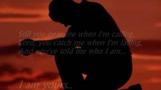 Who am I (I am yours) - Casting Crowns