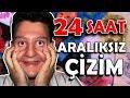24 SAAT ARALIKSIZ ÇİZİM YAPTIM!