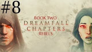 Dreamfall Chapters: Book Two - Rebels  Walkthrough part 8