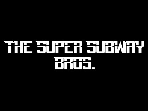 The Super Subway Bros. On The Radio. (The Subway Soldiers)