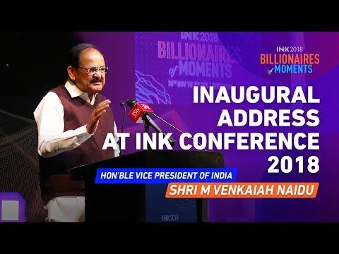 Hon'ble Vice President of India, Shri M Venkaiah Naidu: Inaugural Address at INK Conference 2018
