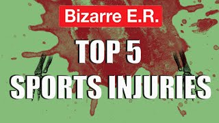 Top 5 Sports Injuries - Bizarre ER