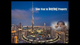 Buyers, What are your fears when buying a property in Dubai