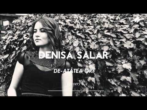 Denisa Salar - De-atatea ori (cover)