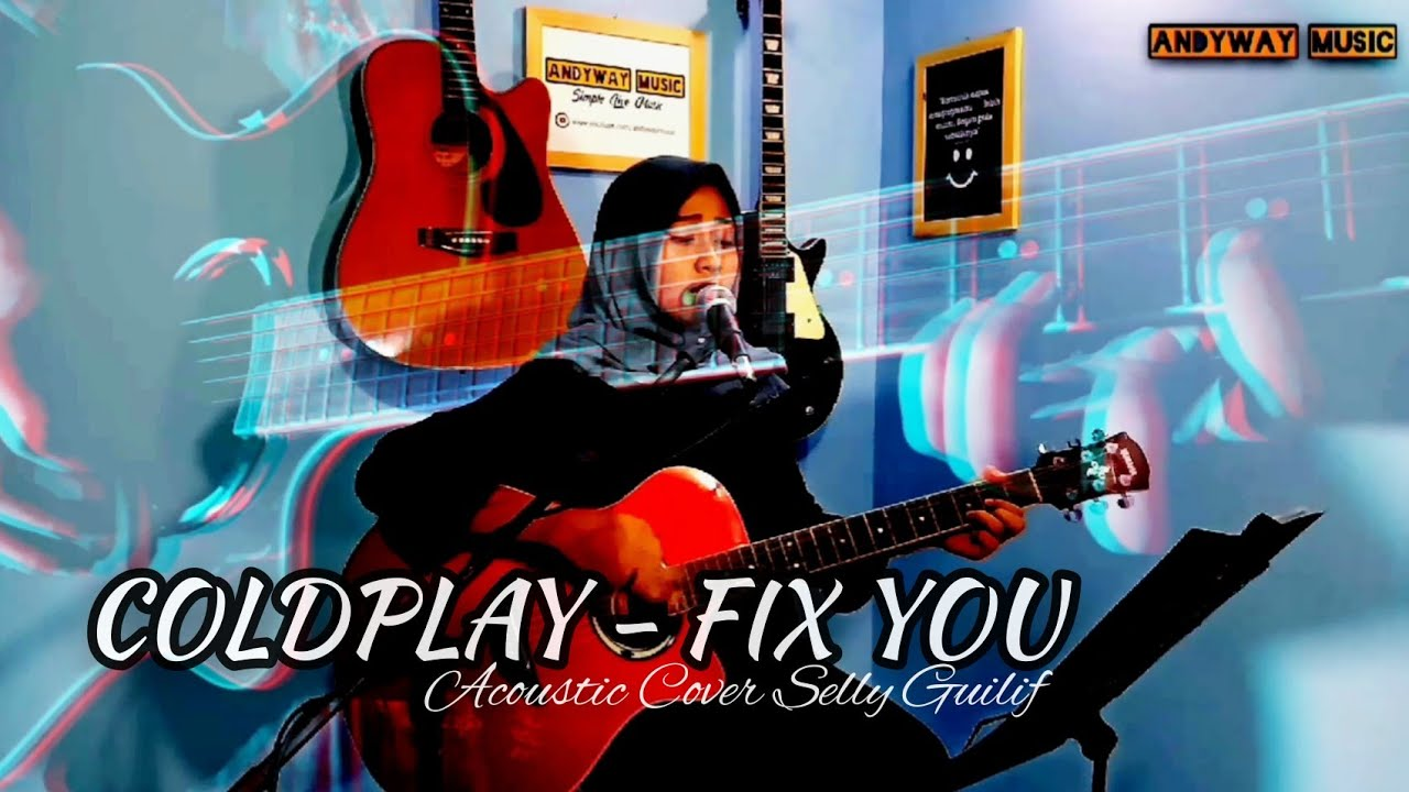 COLDPLAY - FIX YOU | Acoustic Cover SELLY GUILIF