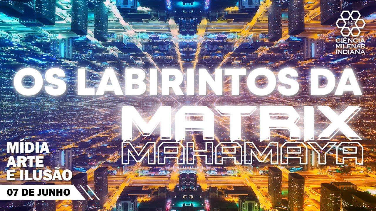 OS LABIRINTOS DA MATRIX: MÍDIA, ARTE E ILUSÃO