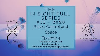 #33 The In-Sight-Full Series~ Rules, Control & Space ~ Brought to you by the BEM Collective