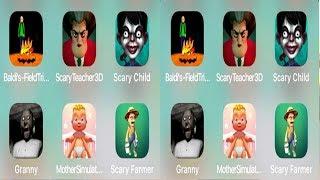 ► baldi's field trip ,Scary Teacher 3D,Granny,Scary Child,Mother Simulator 3D,Scary Farmer