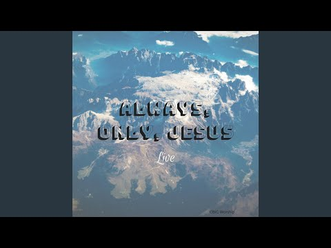 Always Only Jesus (Live)
