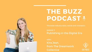 The Buzz Podcast by GetBEE - Season 1, Episode 7: Publishing in the Digital Age