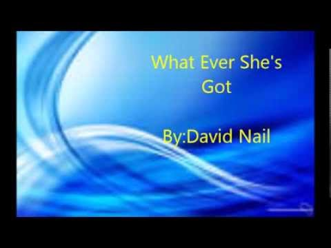 David Nail - Whatever Shes Got (Lyrics)