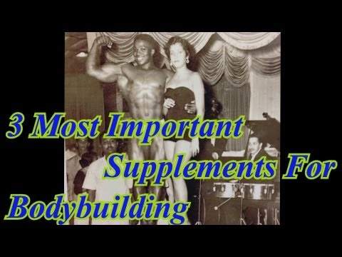 3 Most Important Supplements for Bodybuilding - Leroy Colbert