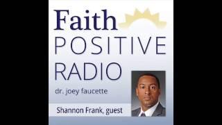 Video Faith Positive Radio: Shannon Frank download MP3, 3GP, MP4, WEBM, AVI, FLV November 2017