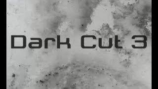 Dark Cut 3 Walkthrough