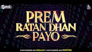 PREM RATAN DHAN PAYO - FILMY REMIX - DJ GAURAV GRS | SALMAN KHAN | SONAM KAPOOR