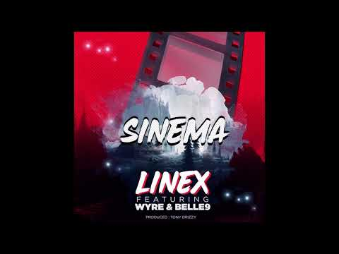 Linex  Ft. Wyre & Belle9 - Sinema (official Audio)