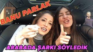 BANU PARLAK  | Birlikte arabada şarkı söyledik sohbet ettik !!! #narinyarim