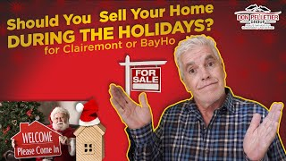 Should You Sell Your Clairemont or BayHo Home During the Holidays?