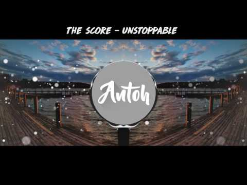 The Score - Unstoppable [Lyric Video]