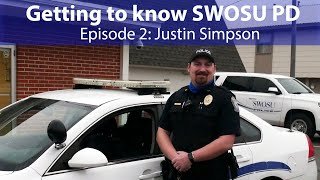 Getting to know SWOSU PD Ep. 2: Sergeant Justin Simpson   The Southwestern