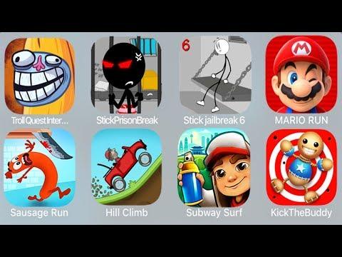 Troll Quest Internet,StickPrisonBreak,Stick Jail Break 6,Mario Run,Sausage Run,Hill Climb,SubwaySurf