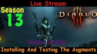 Installing And Testing The Augments - Season 13 Demon Hunter - Diablo 3 live stream pve gameplay